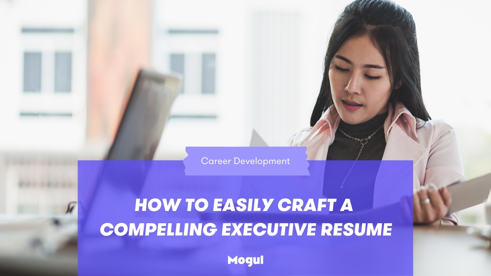 How to easily craft a compelling executive resume